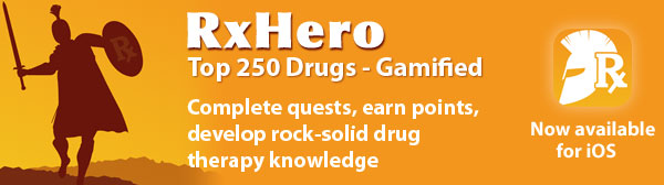 RxHero: Top 250 Drugs - Gamified. Complete quests, earn points, develop rock-solid drug therapy knowledge